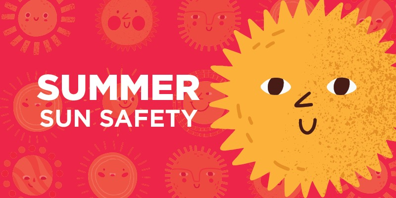 Monthly Health Tips – Summer Sun Safety
