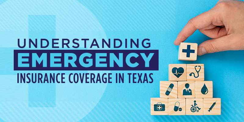 Emergency Insurance Coverage in Texas